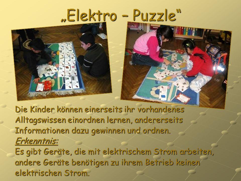 Elektro – Puzzle Die Kinder können einerseits ihr vorhandenes Alltagswissen einordnen lernen, andererseits Informationen dazu gewinnen und ordnen. Erk