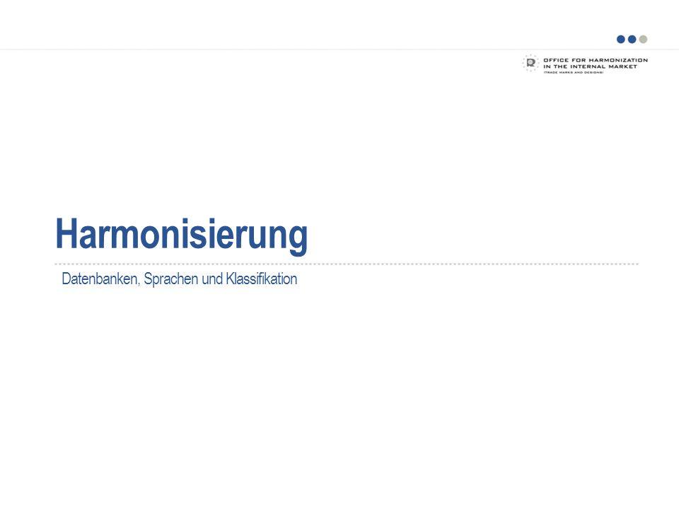 Harmonisierung Das Projekt HARMONISIERUNG HABM, Vereinigtes Königreich und Schweden – die ursprüngliche Lenkungsgruppe Beitritt von Deutschland und WIPO als Beobachter Englisch als Ausgangssprache 5