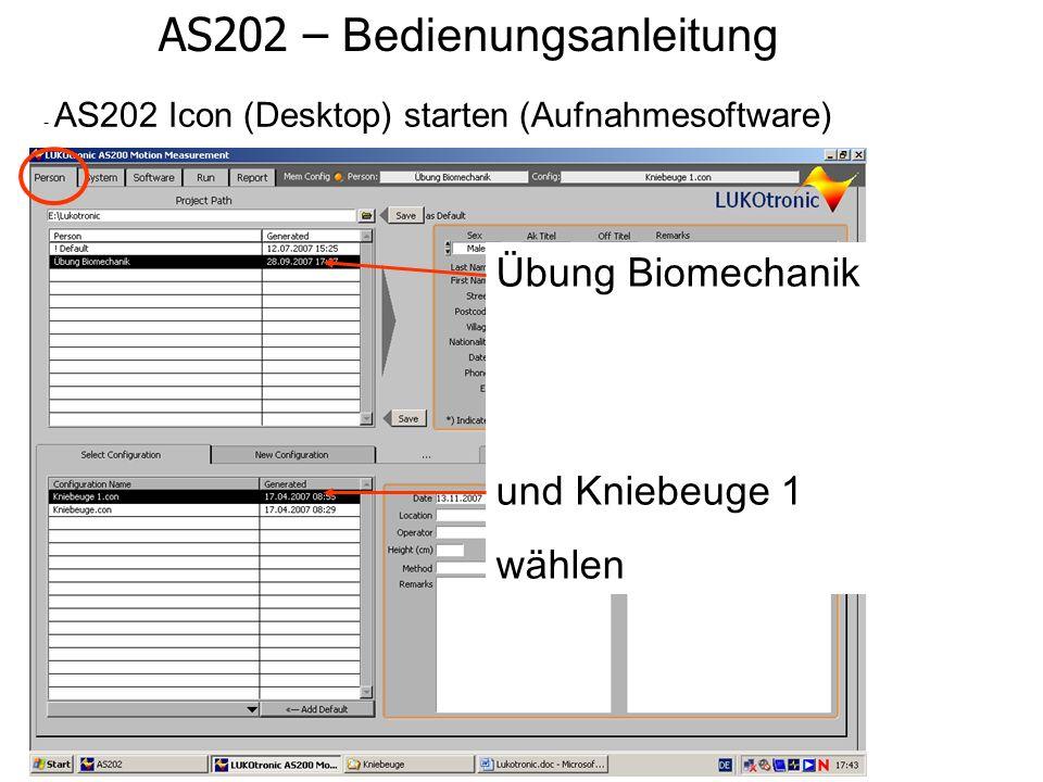 Bewegungs- und Krafterfassung in Echtzeit AS202 – Bedienungsanleitung - AS202 Icon (Desktop) starten (Aufnahmesoftware) Übung Biomechanik und Kniebeuge 1 wählen