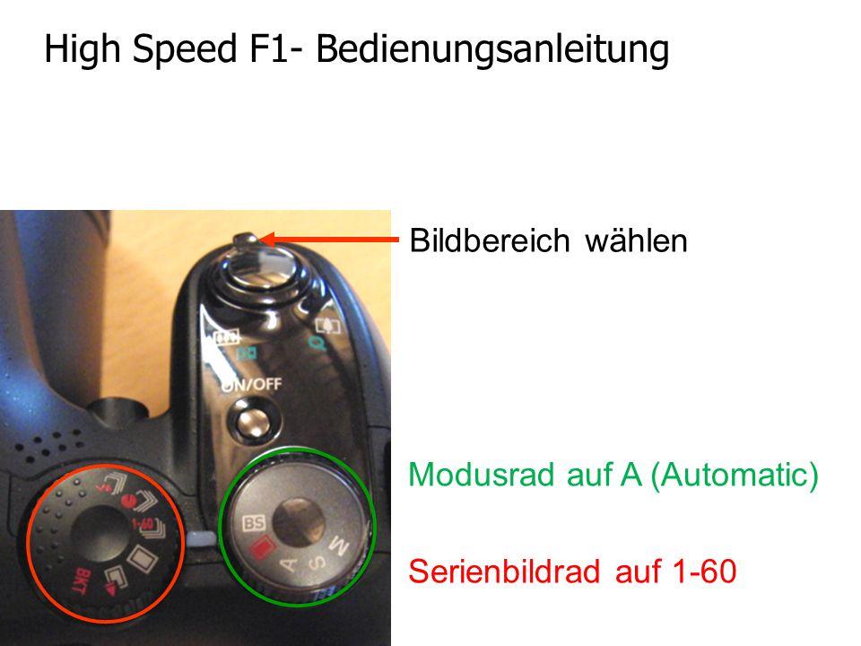 Modusrad auf A (Automatic) Serienbildrad auf 1-60 High Speed F1- Bedienungsanleitung Bildbereich wählen