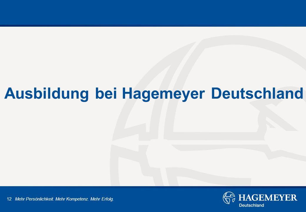 12 Mehr Persönlichkeit. Mehr Kompetenz. Mehr Erfolg. Ausbildung bei Hagemeyer Deutschland