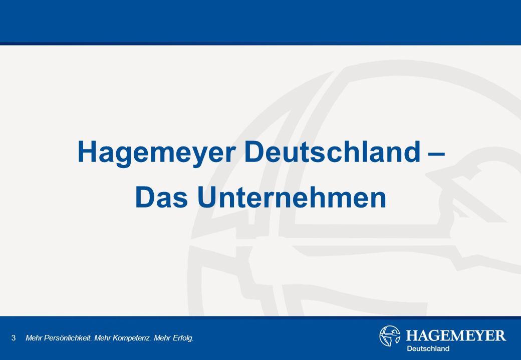 3 Mehr Persönlichkeit. Mehr Kompetenz. Mehr Erfolg. Hagemeyer Deutschland – Das Unternehmen