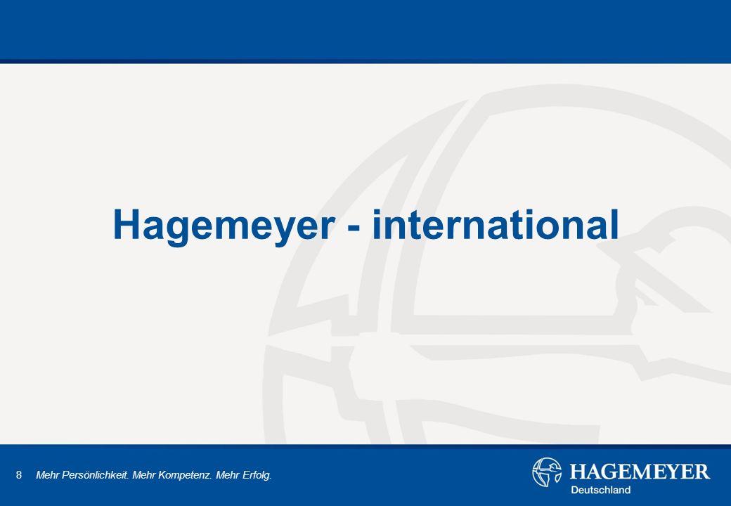 8 Mehr Persönlichkeit. Mehr Kompetenz. Mehr Erfolg. Hagemeyer - international