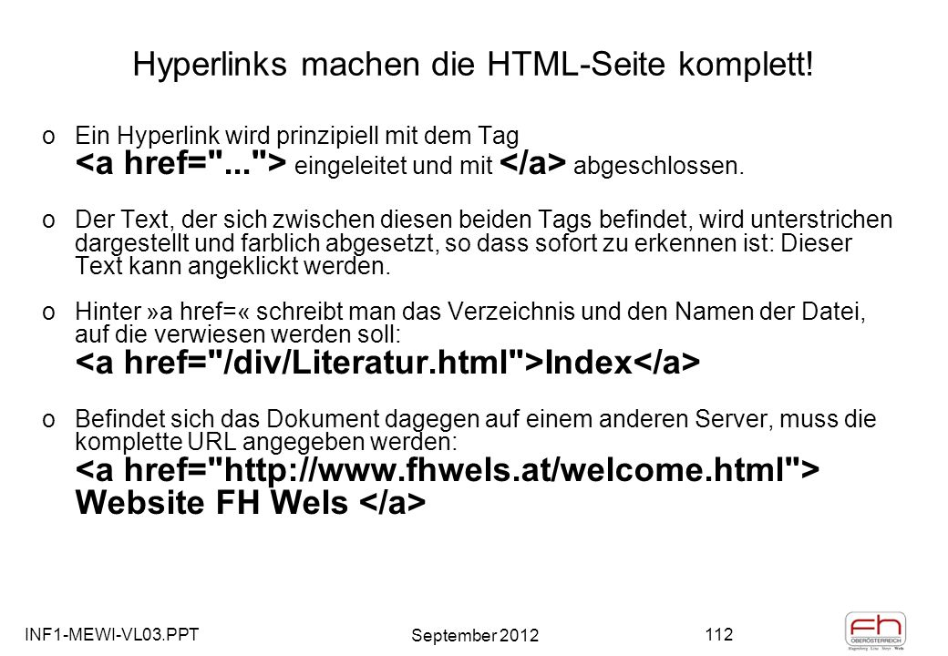 INF1-MEWI-VL03.PPT September 2012 112 Hyperlinks machen die HTML-Seite komplett.