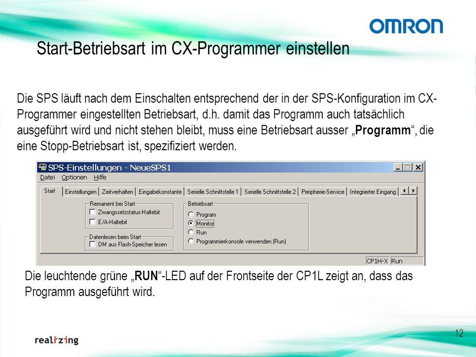 12 Start-Betriebsart im CX-Programmer einstellen Die SPS läuft nach dem Einschalten entsprechend der in der SPS-Konfiguration im CX- Programmer einges