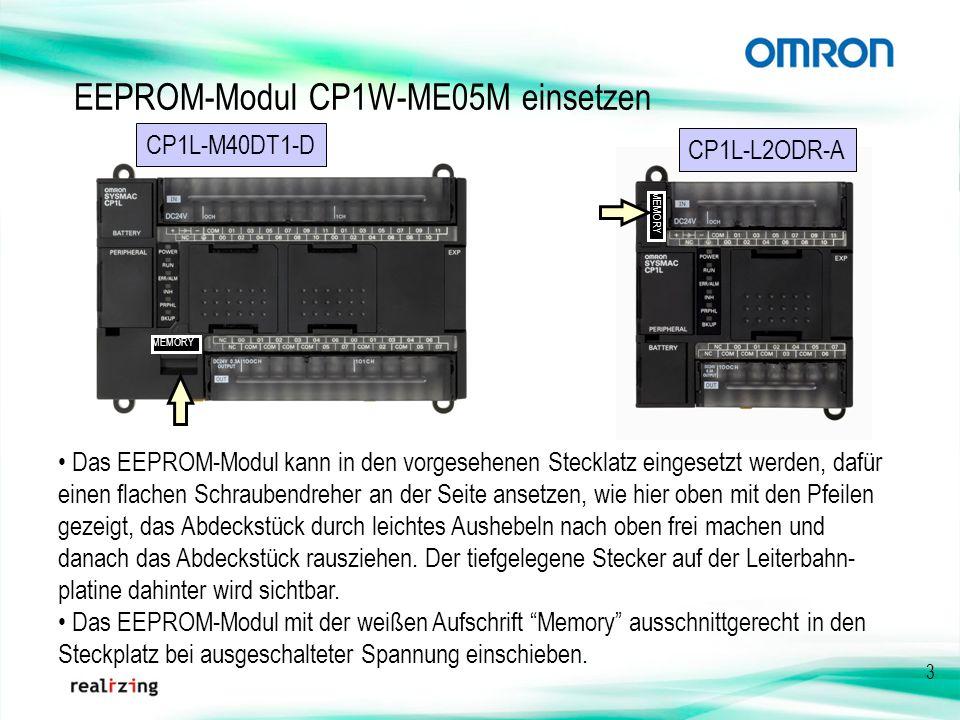 3 EEPROM-Modul CP1W-ME05M einsetzen Das EEPROM-Modul kann in den vorgesehenen Stecklatz eingesetzt werden, dafür einen flachen Schraubendreher an der
