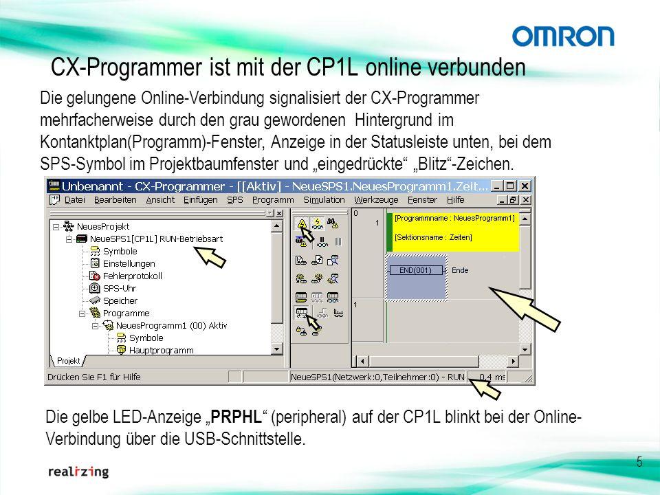 5 CX-Programmer ist mit der CP1L online verbunden Die gelungene Online-Verbindung signalisiert der CX-Programmer mehrfacherweise durch den grau geword