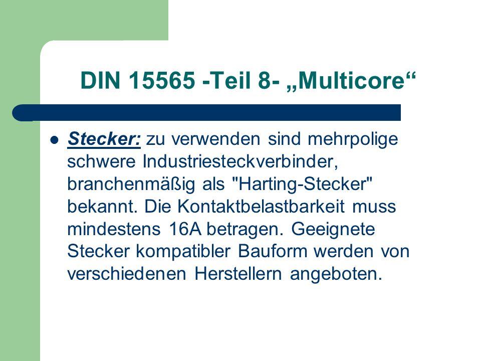 DIN 15565 -Teil 8- Multicore Stecker: zu verwenden sind mehrpolige schwere Industriesteckverbinder, branchenmäßig als
