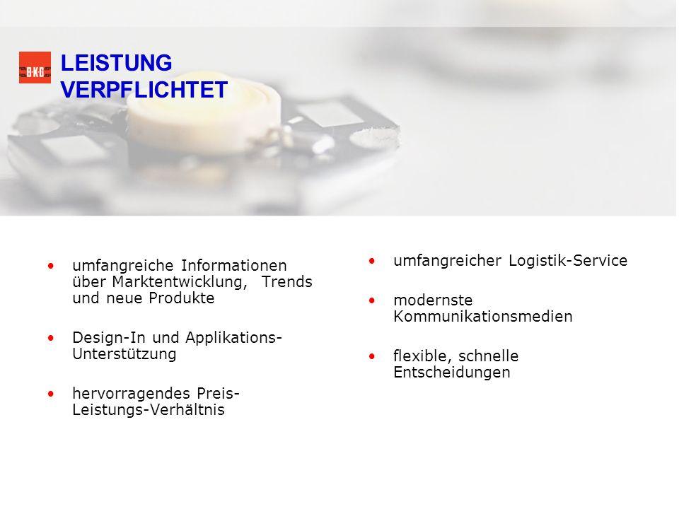 LEISTUNG VERPFLICHTET umfangreicher Logistik-Service modernste Kommunikationsmedien flexible, schnelle Entscheidungen umfangreiche Informationen über