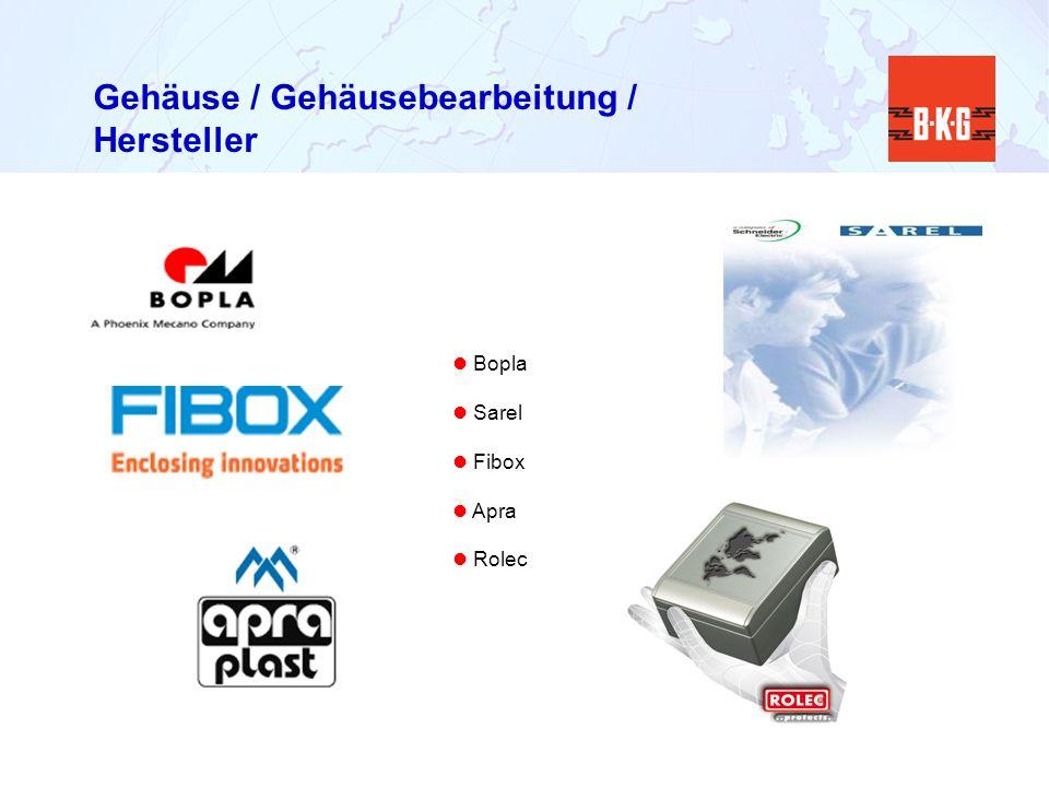 Gehäuse / Gehäusebearbeitung / Hersteller Bopla Sarel Fibox Apra Rolec