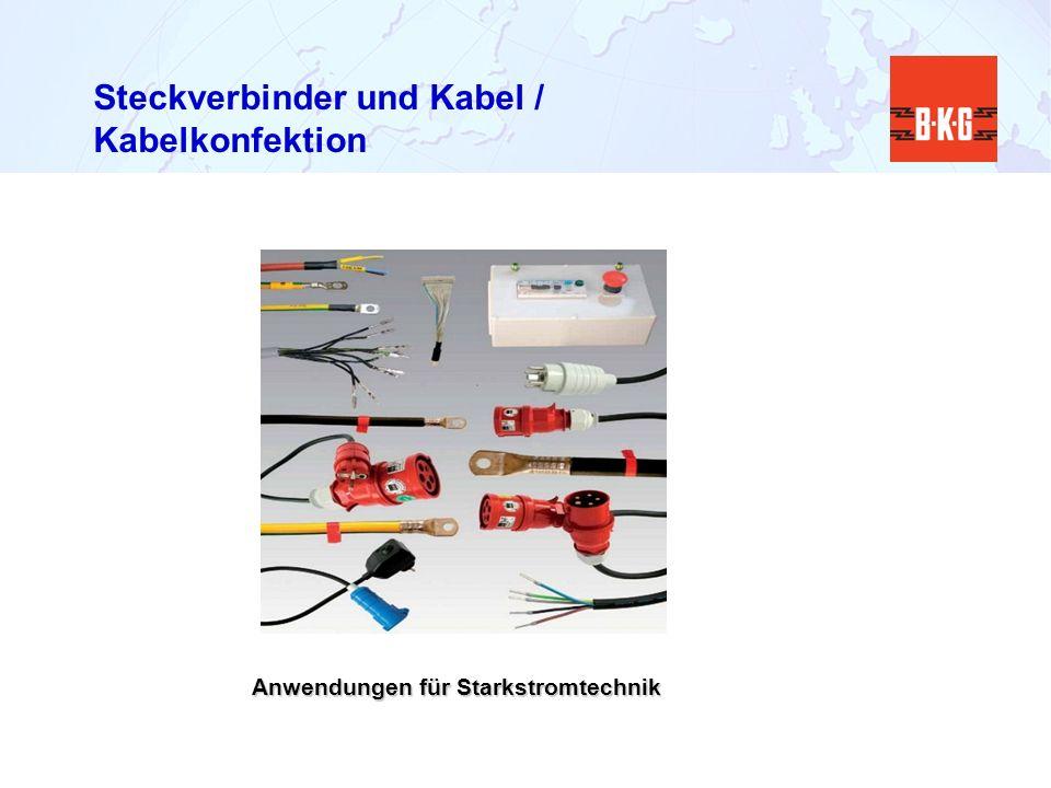 Steckverbinder und Kabel / Kabelkonfektion Anwendungen für Starkstromtechnik