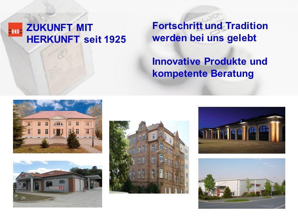 ZUKUNFT MIT HERKUNFT seit 1925 Fortschritt und Tradition werden bei uns gelebt Innovative Produkte und kompetente Beratung