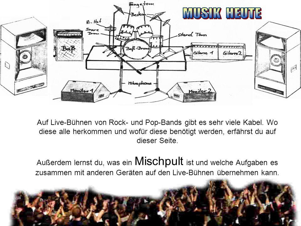 Auf Live-Bühnen von Rock- und Pop-Bands gibt es sehr viele Kabel.