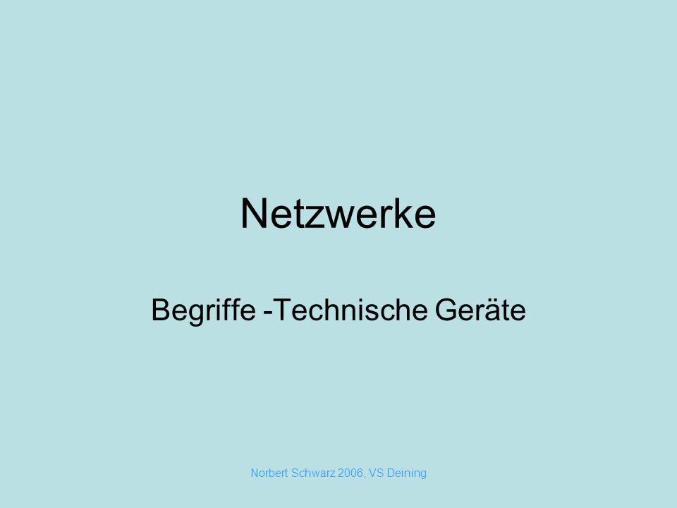 Norbert Schwarz 2006, VS Deining Netzwerke Begriffe -Technische Geräte