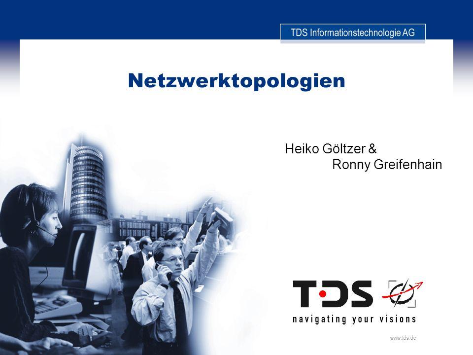 www.tds.de Netzwerktopologien Heiko Göltzer & Ronny Greifenhain