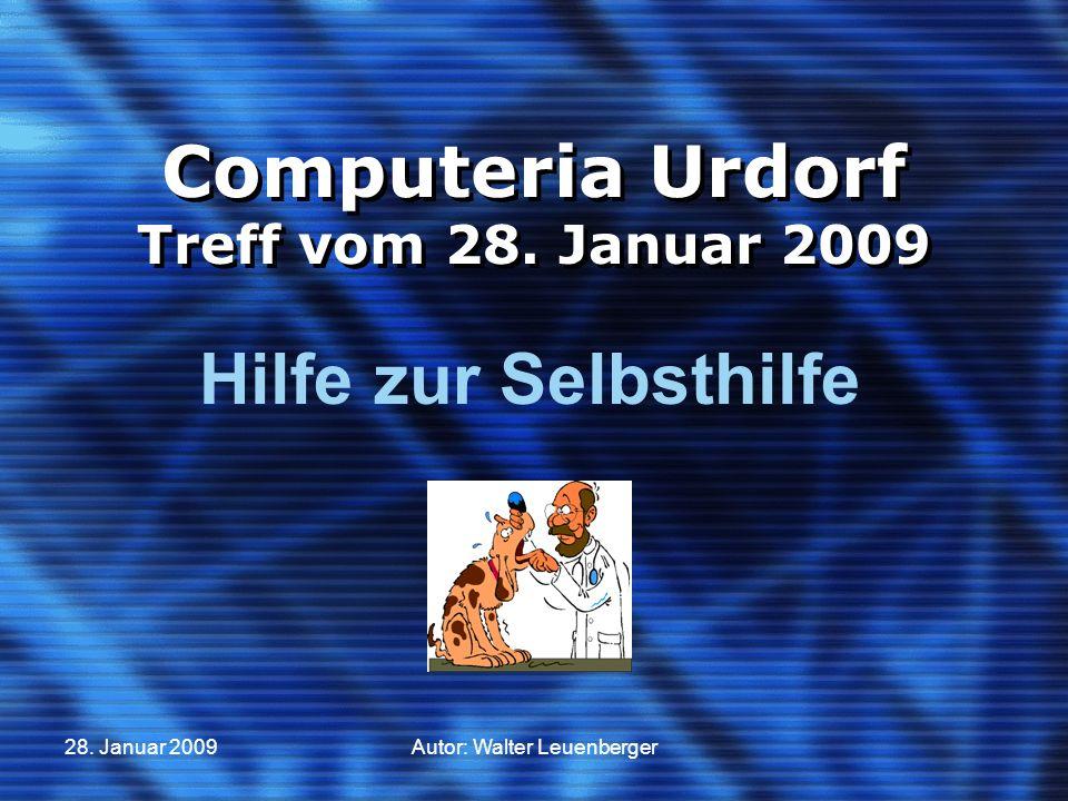 28. Januar 2009Autor: Walter Leuenberger Computeria Urdorf Treff vom 28.