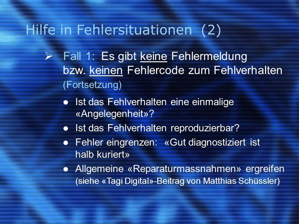 Hilfe in Fehlersituationen (2) Fall 1: Es gibt keine Fehlermeldung bzw.