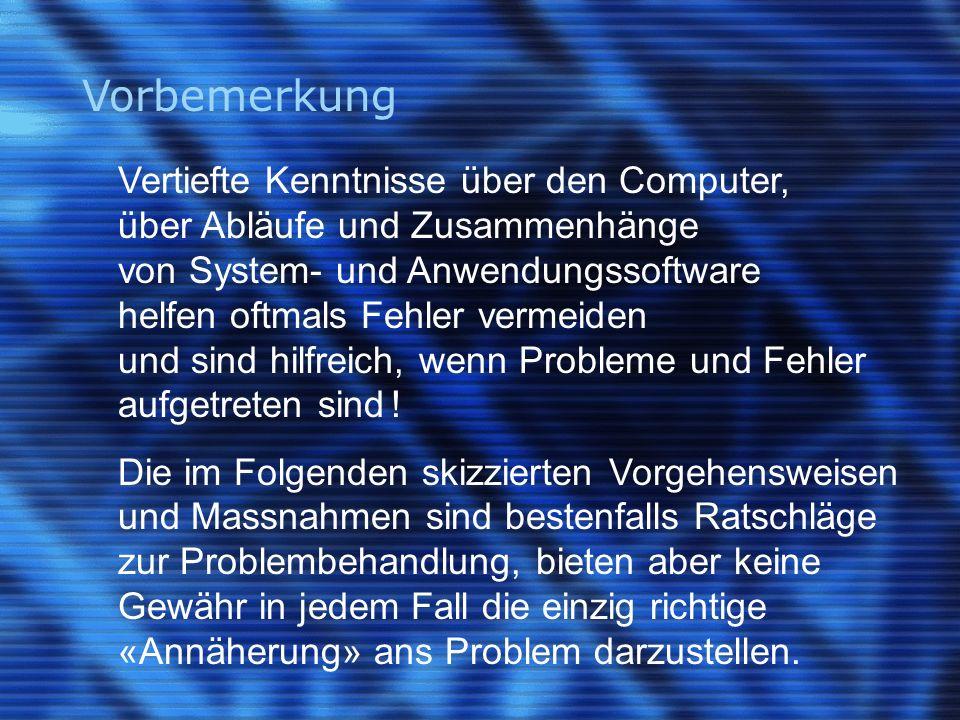 Vorbemerkung Vertiefte Kenntnisse über den Computer, über Abläufe und Zusammenhänge von System- und Anwendungssoftware helfen oftmals Fehler vermeiden und sind hilfreich, wenn Probleme und Fehler aufgetreten sind .