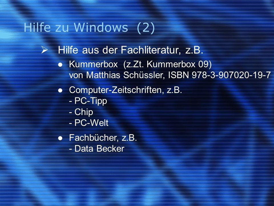 Hilfe zu Windows (2) Hilfe aus der Fachliteratur, z.B.