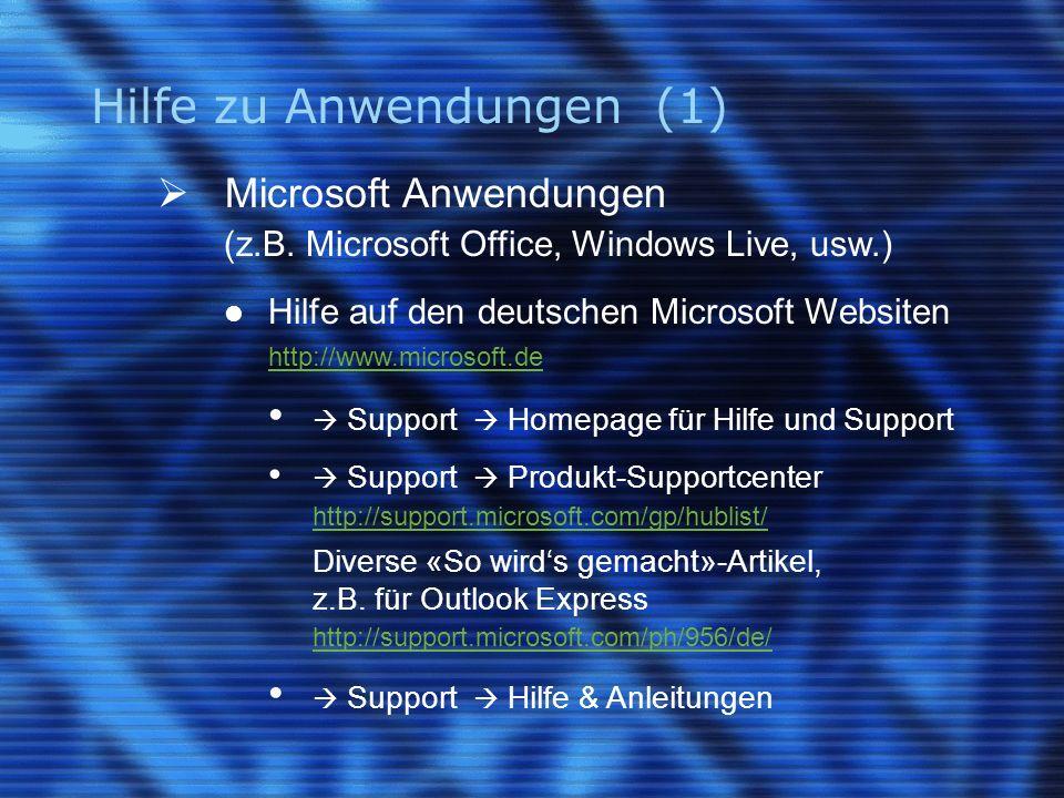 Hilfe zu Anwendungen (1) Microsoft Anwendungen (z.B.