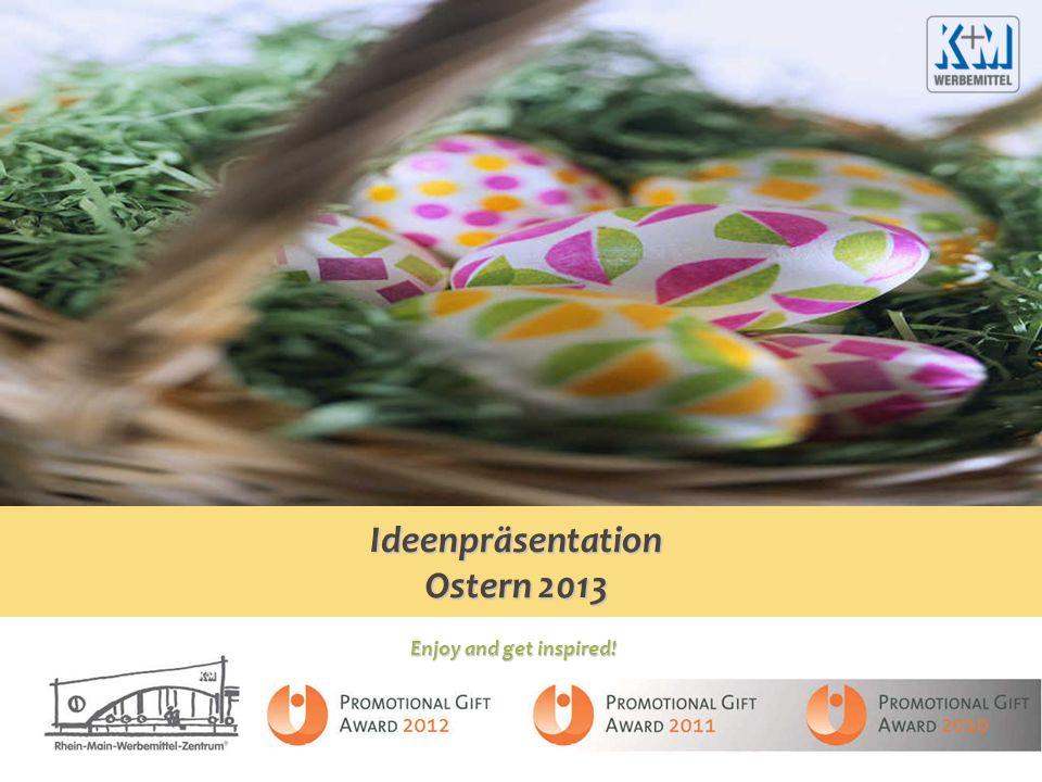 Enjoy and get inspired! Ideenpräsentation Ostern 2013