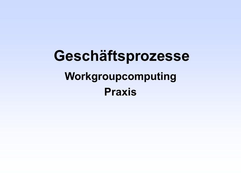 Geschäftsprozesse Workgroupcomputing Praxis