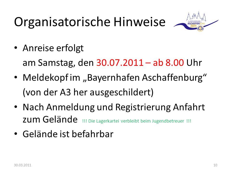 Organisatorische Hinweise Anreise erfolgt am Samstag, den 30.07.2011 – ab 8.00 Uhr Meldekopf im Bayernhafen Aschaffenburg (von der A3 her ausgeschildert) Nach Anmeldung und Registrierung Anfahrt zum Gelände !!.