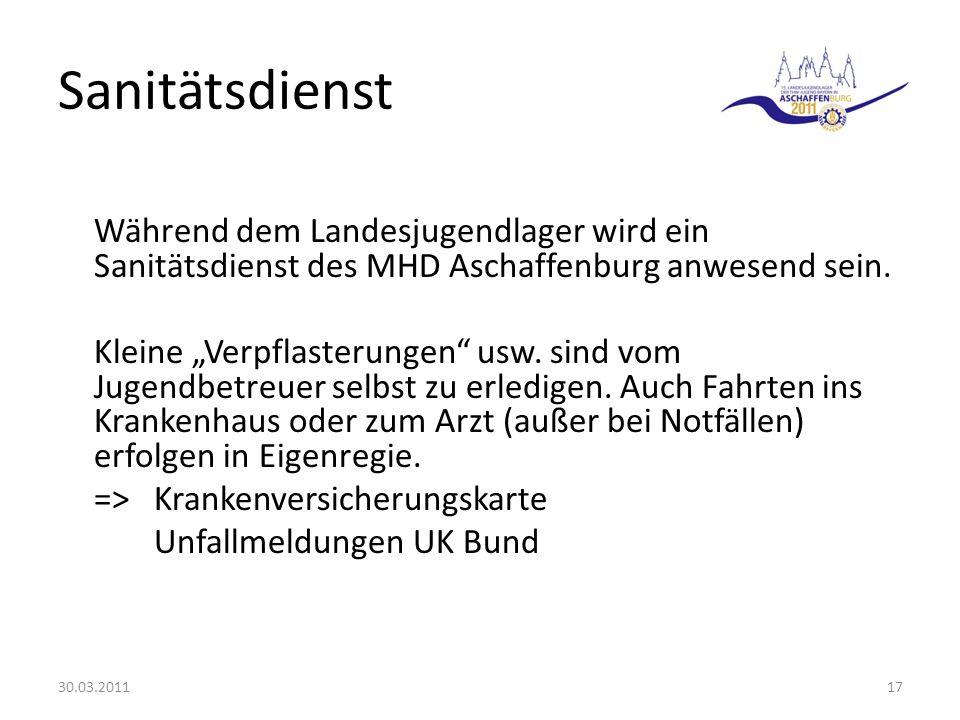 Sanitätsdienst Während dem Landesjugendlager wird ein Sanitätsdienst des MHD Aschaffenburg anwesend sein.