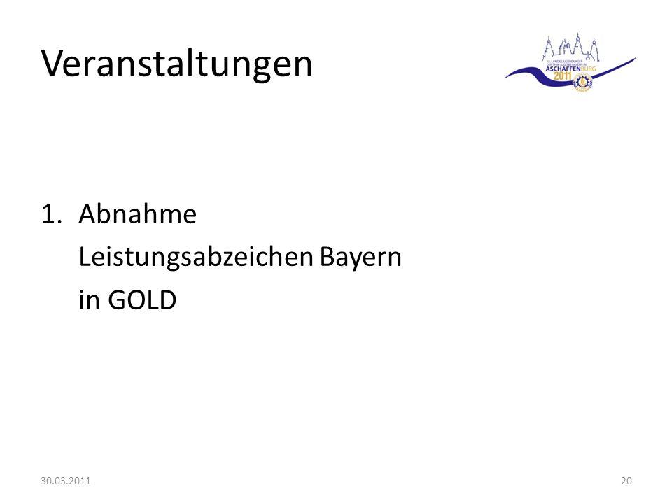 Veranstaltungen 1.Abnahme Leistungsabzeichen Bayern in GOLD 30.03.201120