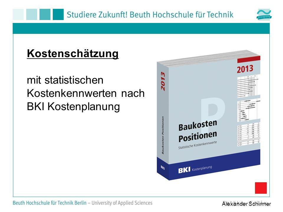Kostenschätzung mit statistischen Kostenkennwerten nach BKI Kostenplanung Rathke, Felix Alexander Schirmer