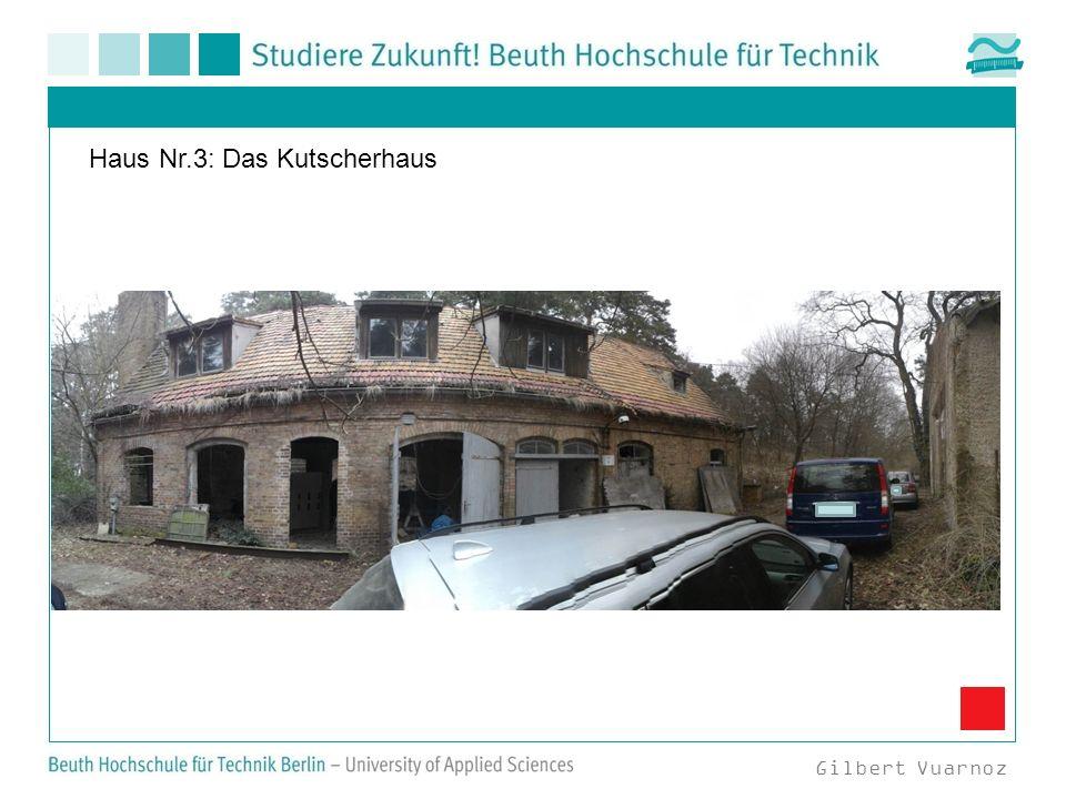 Gilbert Vuarnoz Haus Nr.3: Das Kutscherhaus