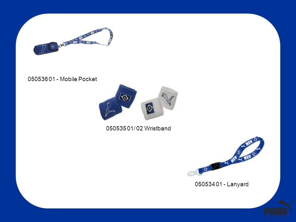 050536 01 - Mobile Pocket 050535 01/ 02 Wristband 050534 01 - Lanyard