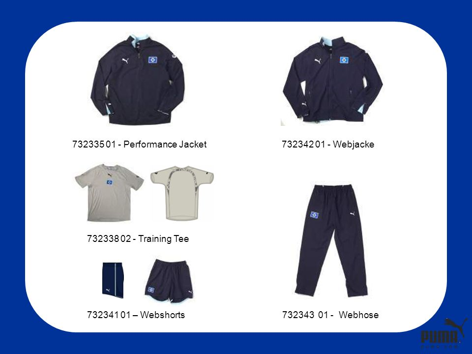 732340 01- Knitted Training Short 732337 01 – Training Pant 732336 01- 1/2 Zip Trainingsjacke 732344 - Sweat 0102