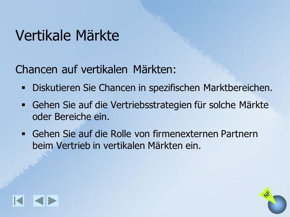 NF Vertikale Märkte Chancen auf vertikalen Märkten: Diskutieren Sie Chancen in spezifischen Marktbereichen. Gehen Sie auf die Vertriebsstrategien für