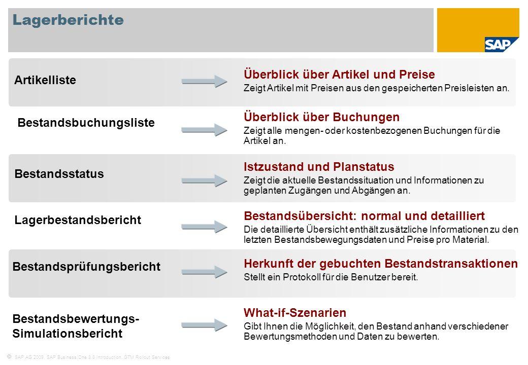 SAP AG 2009, SAP Business One 8.8 Introduction, GTM Rollout Services Lagerberichte Lagerbestandsbericht Bestandsprüfungsbericht Bestandsstatus Artikel