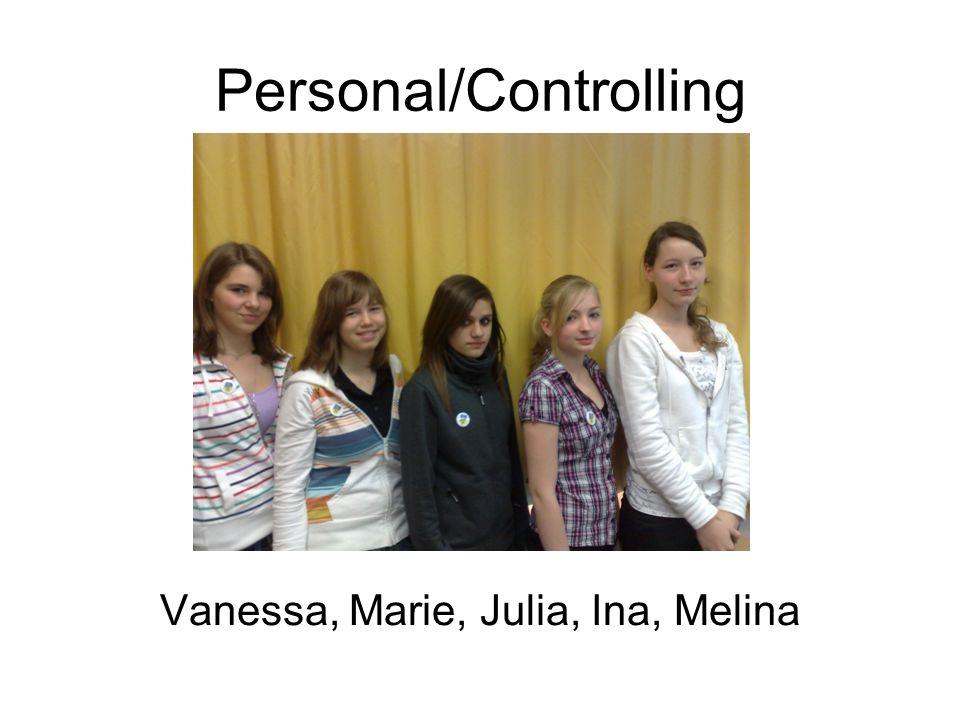 Personal/Controlling Vanessa, Marie, Julia, Ina, Melina
