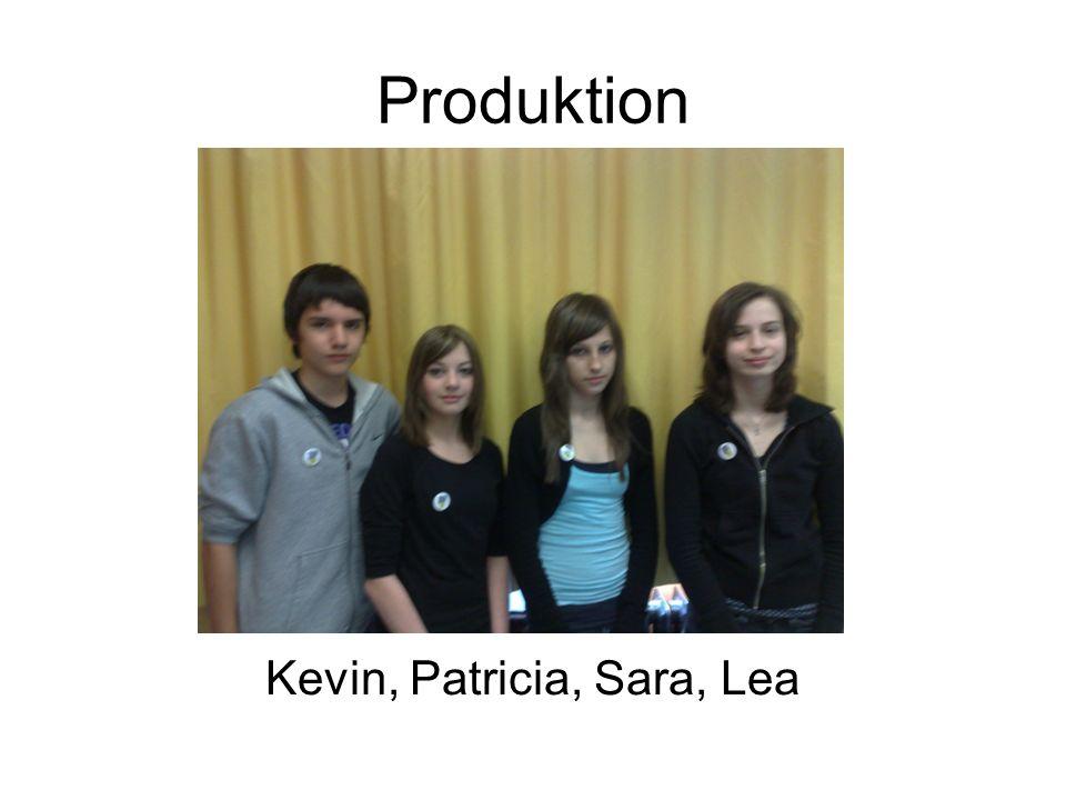 Produktion Kevin, Patricia, Sara, Lea