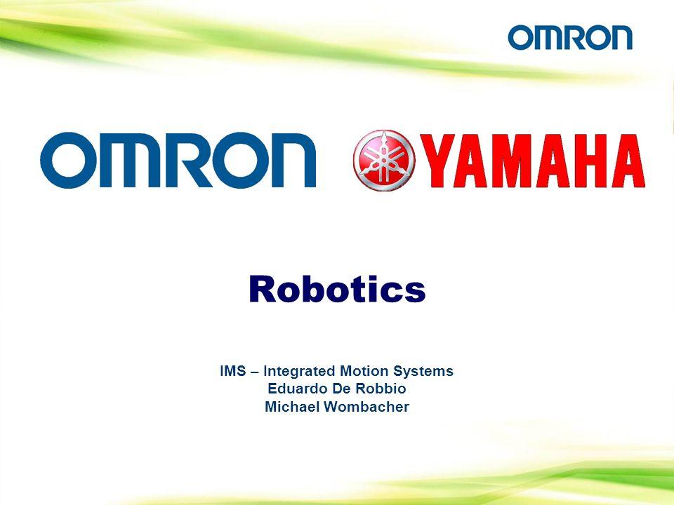 Robotics IMS – Integrated Motion Systems Eduardo De Robbio Michael Wombacher