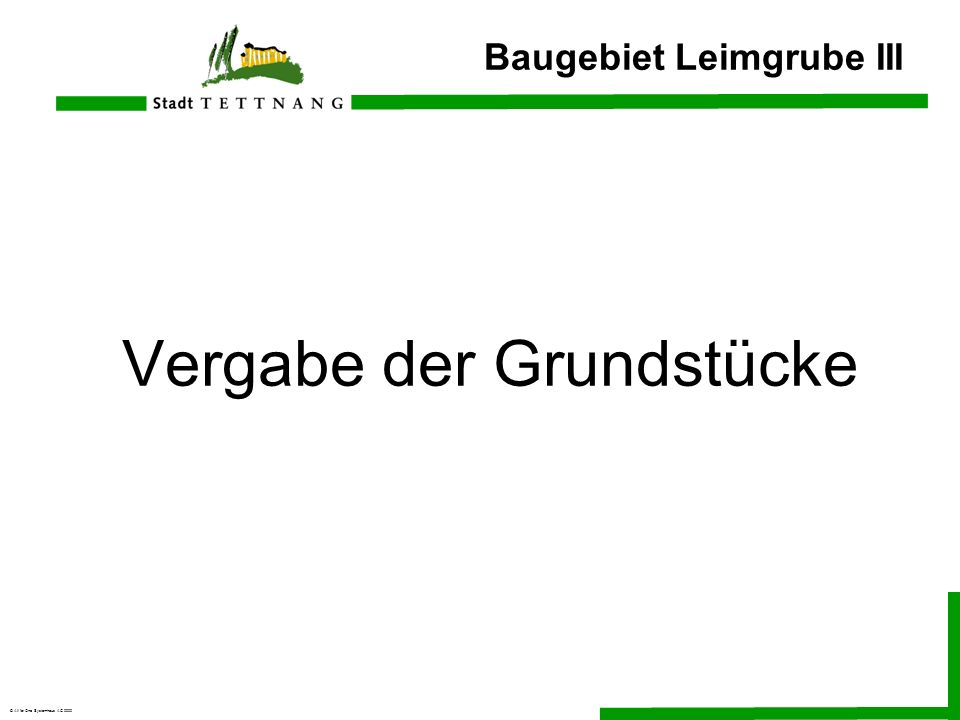 © All for One Systemhaus AG 2000 Baugebiet Leimgrube III Vergabe der Grundstücke