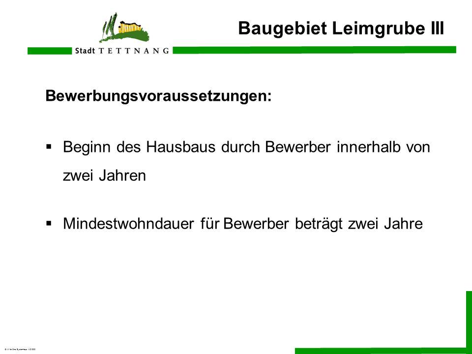 © All for One Systemhaus AG 2000 Baugebiet Leimgrube III Bewerbungsvoraussetzungen: Beginn des Hausbaus durch Bewerber innerhalb von zwei Jahren Minde