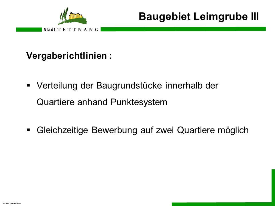 © All for One Systemhaus AG 2000 Baugebiet Leimgrube III Vergaberichtlinien : Verteilung der Baugrundstücke innerhalb der Quartiere anhand Punktesyste