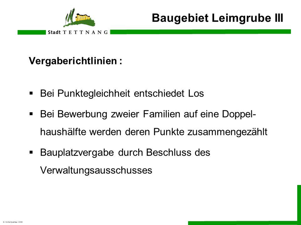 © All for One Systemhaus AG 2000 Baugebiet Leimgrube III Vergaberichtlinien : Bei Punktegleichheit entschiedet Los Bei Bewerbung zweier Familien auf e