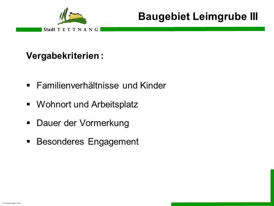 © All for One Systemhaus AG 2000 Baugebiet Leimgrube III Vergabekriterien : Familienverhältnisse und Kinder Wohnort und Arbeitsplatz Dauer der Vormerk