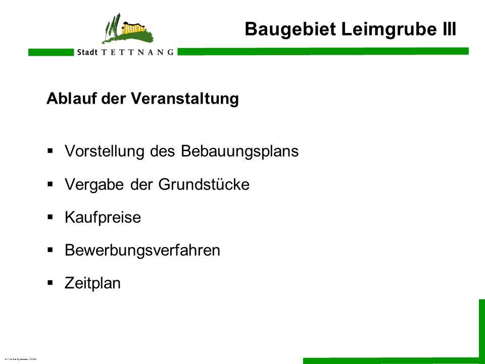 © All for One Systemhaus AG 2000 Baugebiet Leimgrube III Ablauf der Veranstaltung Vorstellung des Bebauungsplans Vergabe der Grundstücke Kaufpreise Be