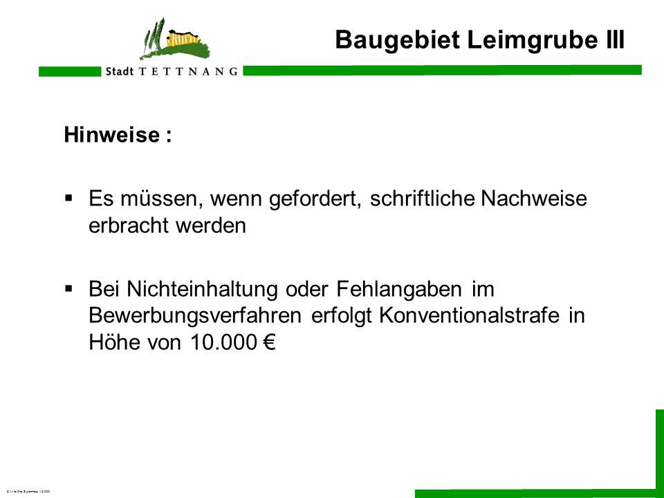 © All for One Systemhaus AG 2000 Baugebiet Leimgrube III Hinweise : Es müssen, wenn gefordert, schriftliche Nachweise erbracht werden Bei Nichteinhalt