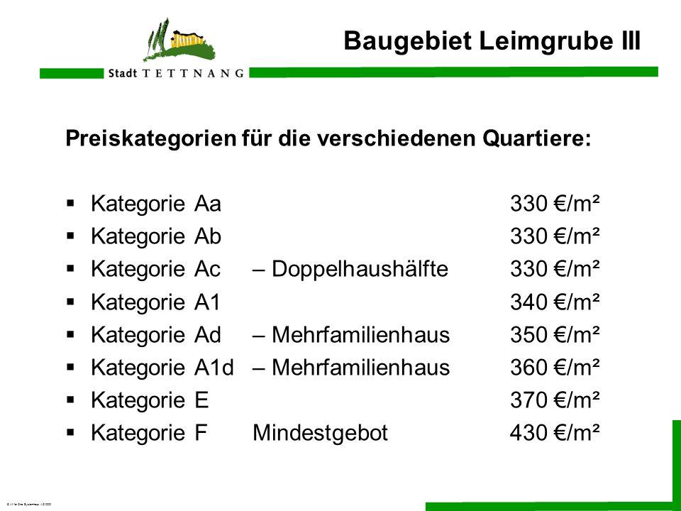 © All for One Systemhaus AG 2000 Baugebiet Leimgrube III Preiskategorien für die verschiedenen Quartiere: Kategorie Aa330 /m² Kategorie Ab330 /m² Kate