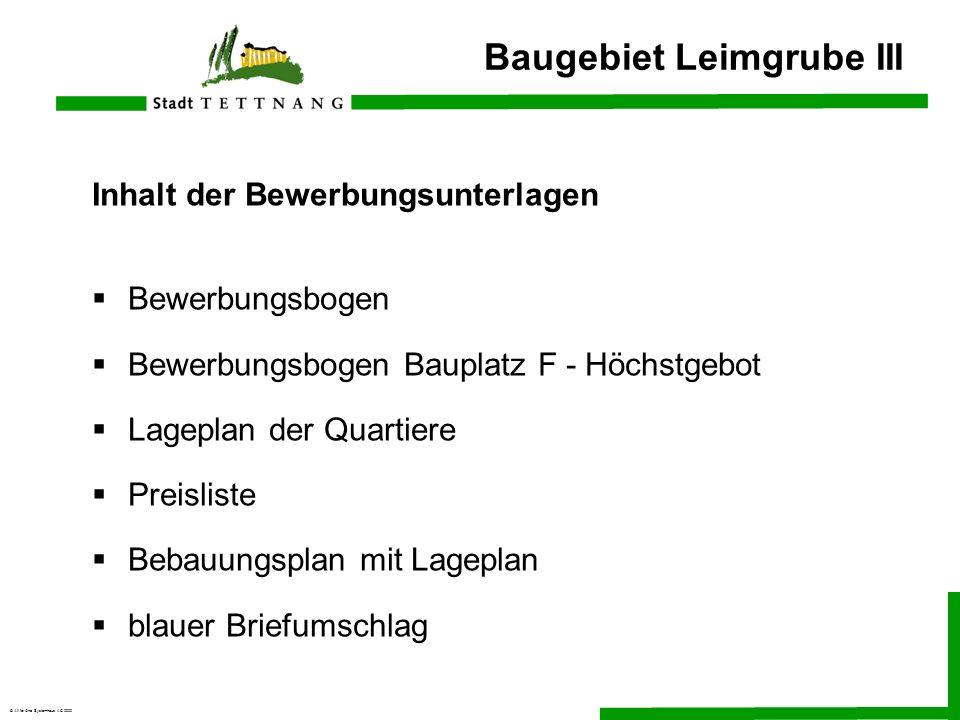 © All for One Systemhaus AG 2000 Baugebiet Leimgrube III Inhalt der Bewerbungsunterlagen Bewerbungsbogen Bewerbungsbogen Bauplatz F - Höchstgebot Lage