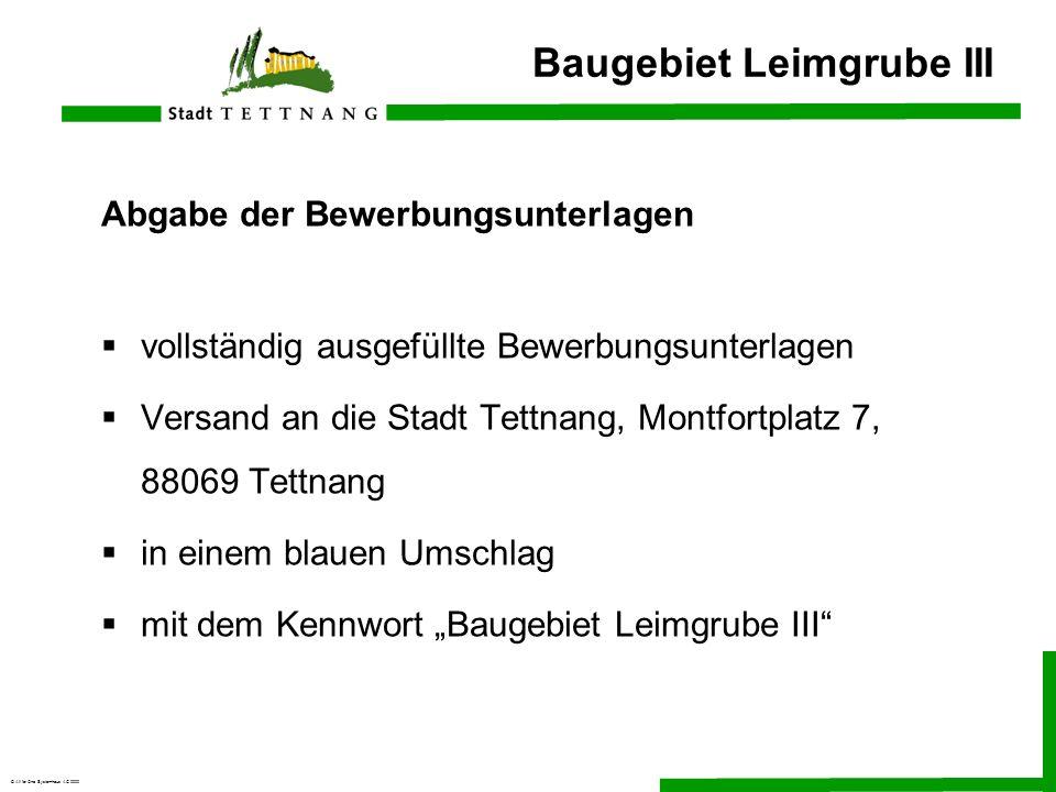 © All for One Systemhaus AG 2000 Baugebiet Leimgrube III Abgabe der Bewerbungsunterlagen vollständig ausgefüllte Bewerbungsunterlagen Versand an die S