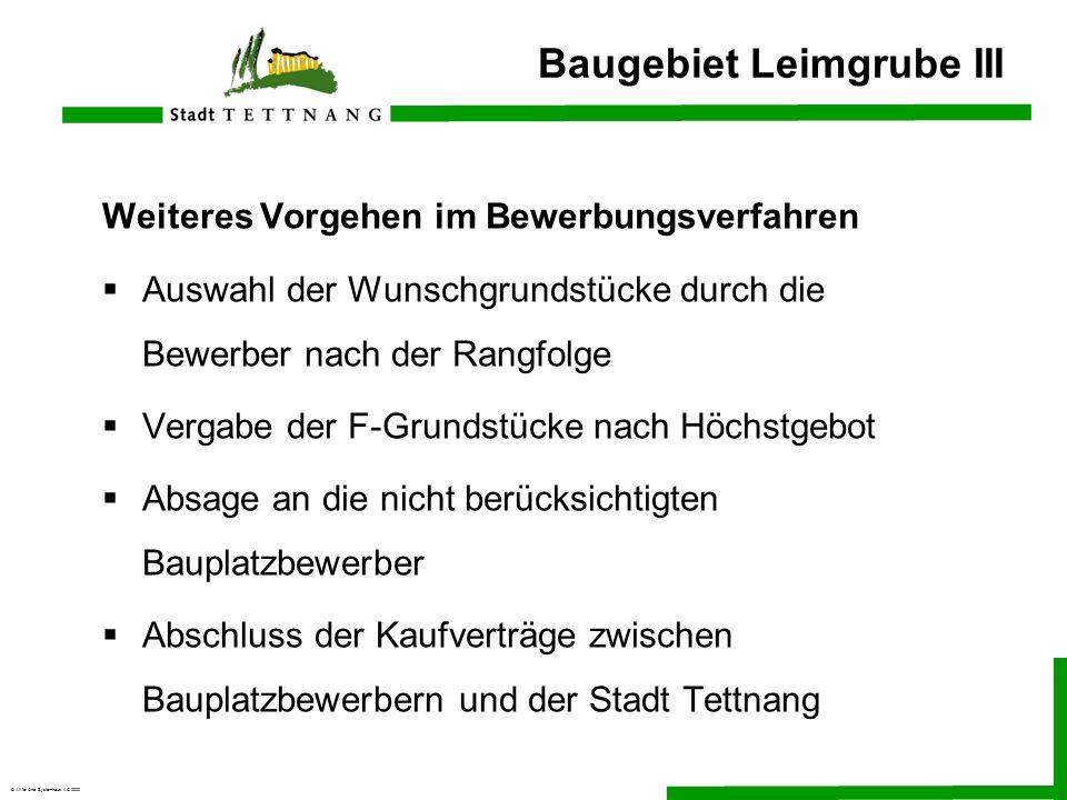 © All for One Systemhaus AG 2000 Baugebiet Leimgrube III Weiteres Vorgehen im Bewerbungsverfahren Auswahl der Wunschgrundstücke durch die Bewerber nac