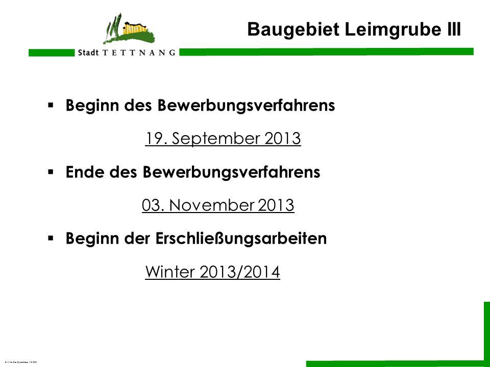 © All for One Systemhaus AG 2000 Baugebiet Leimgrube III Beginn des Bewerbungsverfahrens 19. September 2013 Ende des Bewerbungsverfahrens 03. November